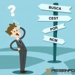 Você sabe o que é CEST e para que serve?